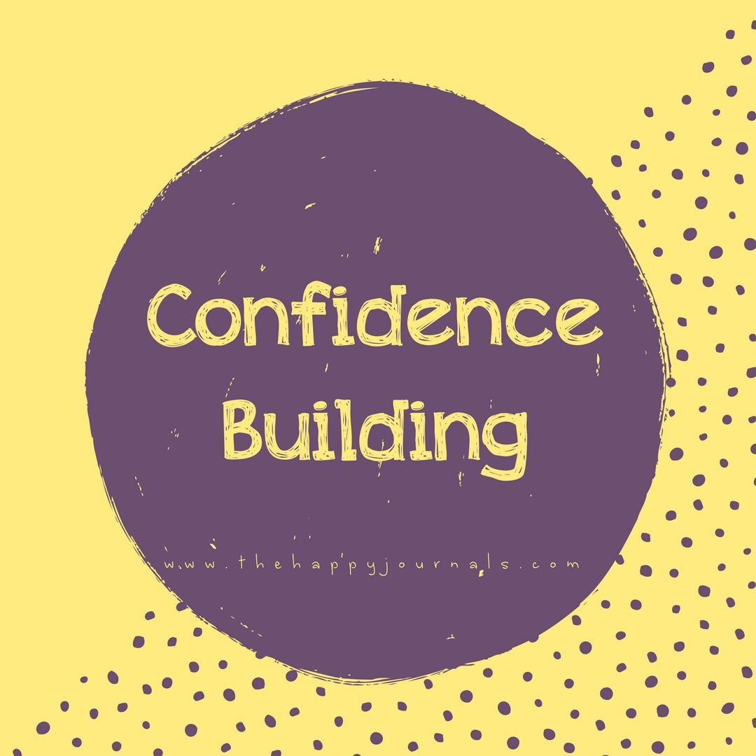 Confidence Building Is So Important It Mostly Comes Down