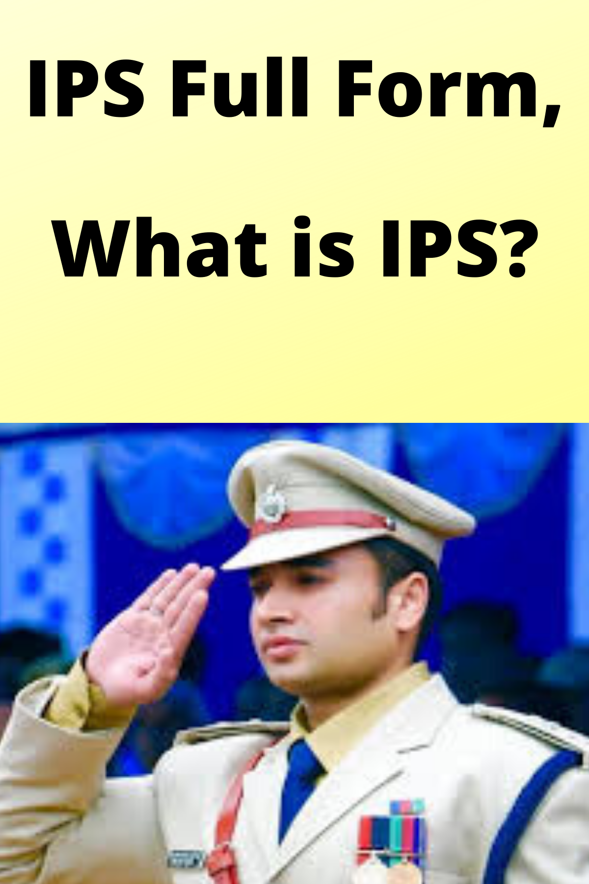 IPS Full Form, What is IPS? in 2020 (With images) Indian
