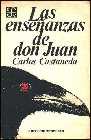 Las Enseñanzas De Don Juan Carlos Castaneda Carlos Castaneda Libros Para Leer Libros Historicos