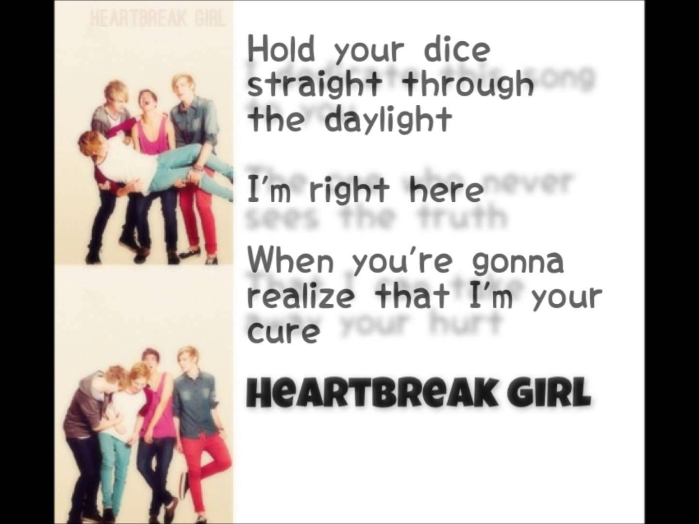 Heartbreak Girl - 5 Seconds of Summer (lyrics) Has some mistakes, but I'm only pinning for the song.
