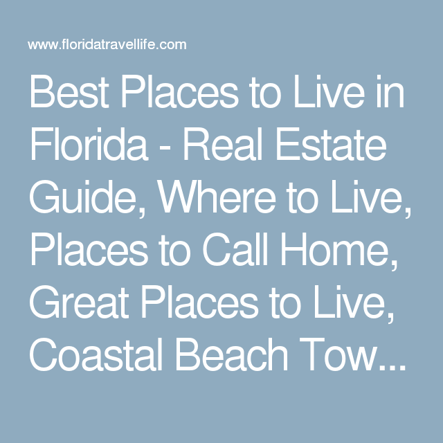 Best Places To Live In Florida Best Places To Live Florida Florida Real Estate