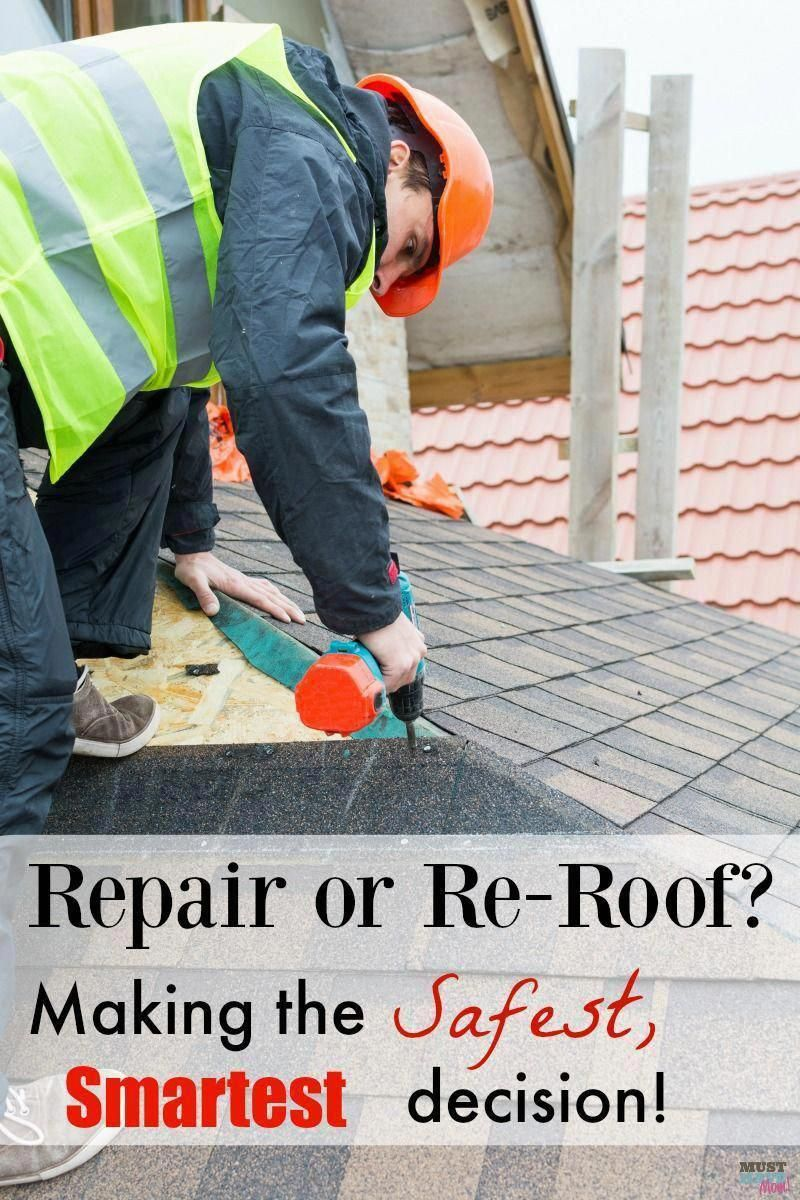 Should You Repair Your Roof Or Re Roof Your Roof Here S A Handy Guide To Making The Safest Smartest Decision About Y Replace Roof Roof Repair Diy Roof Repair