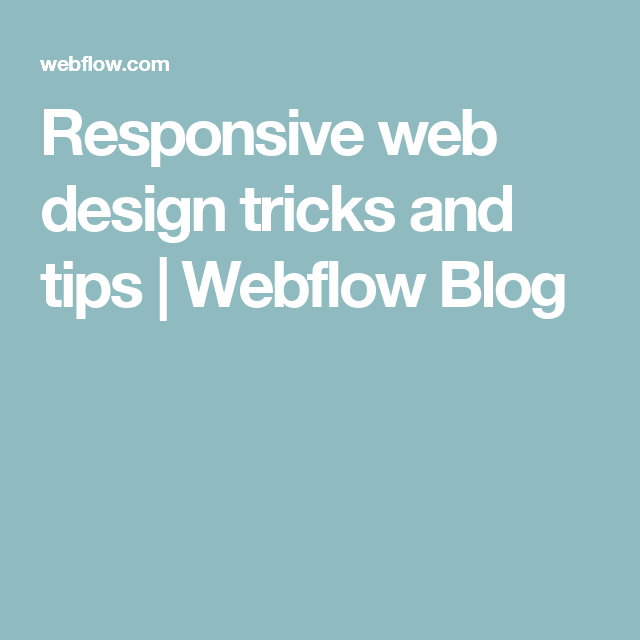 Responsive Web Design Tricks And Tips Responsive Web Design Web Design Tools Web Design