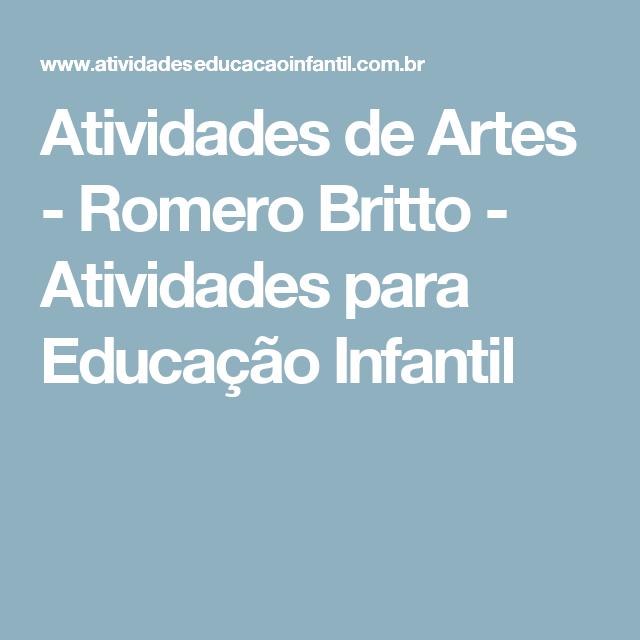 Atividades de Artes - Romero Britto - Atividades para Educação Infantil