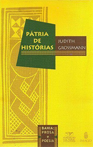 Pátria de Histórias por Judith Grossman