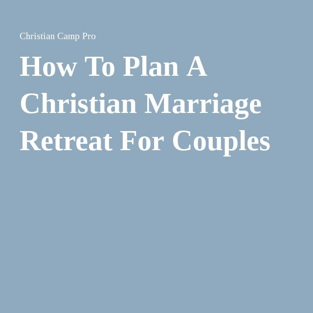 How to plan a christian marriage retreat for couples for How to plan a couples retreat