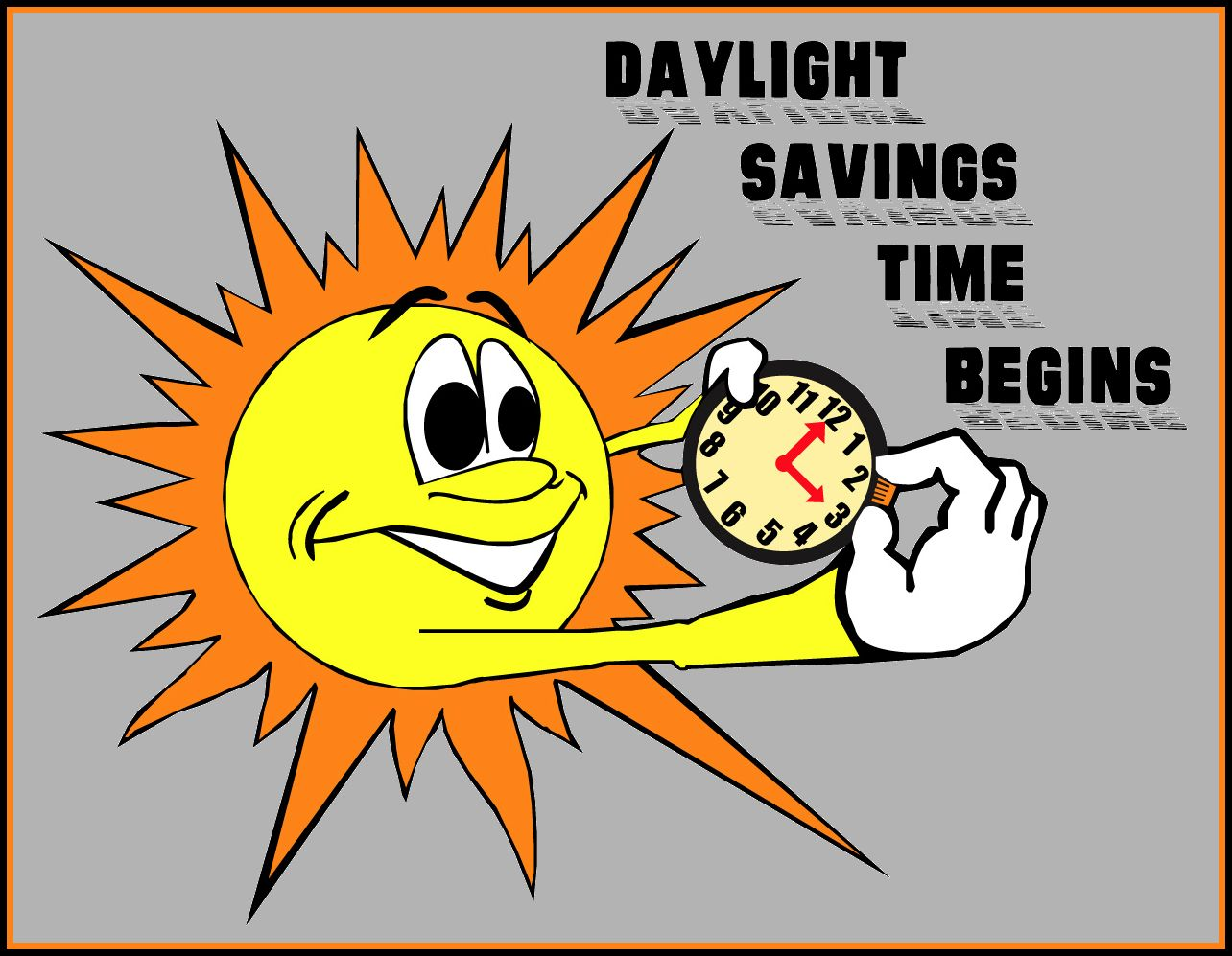 daylight time begins | SET YOUR CLOCKS ONE HOUR AHEAD