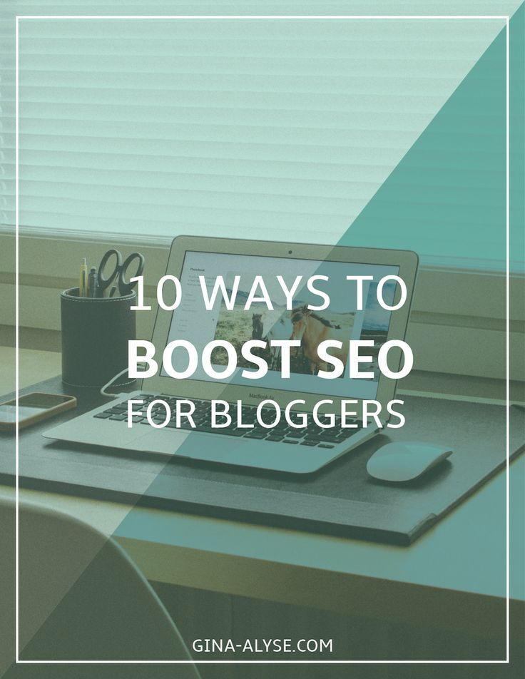 10 Ways to Boost SEO for Bloggers | Gina-Alyse.com