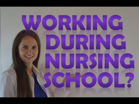 Can I Work and go to Nursing School at the Same Time ...