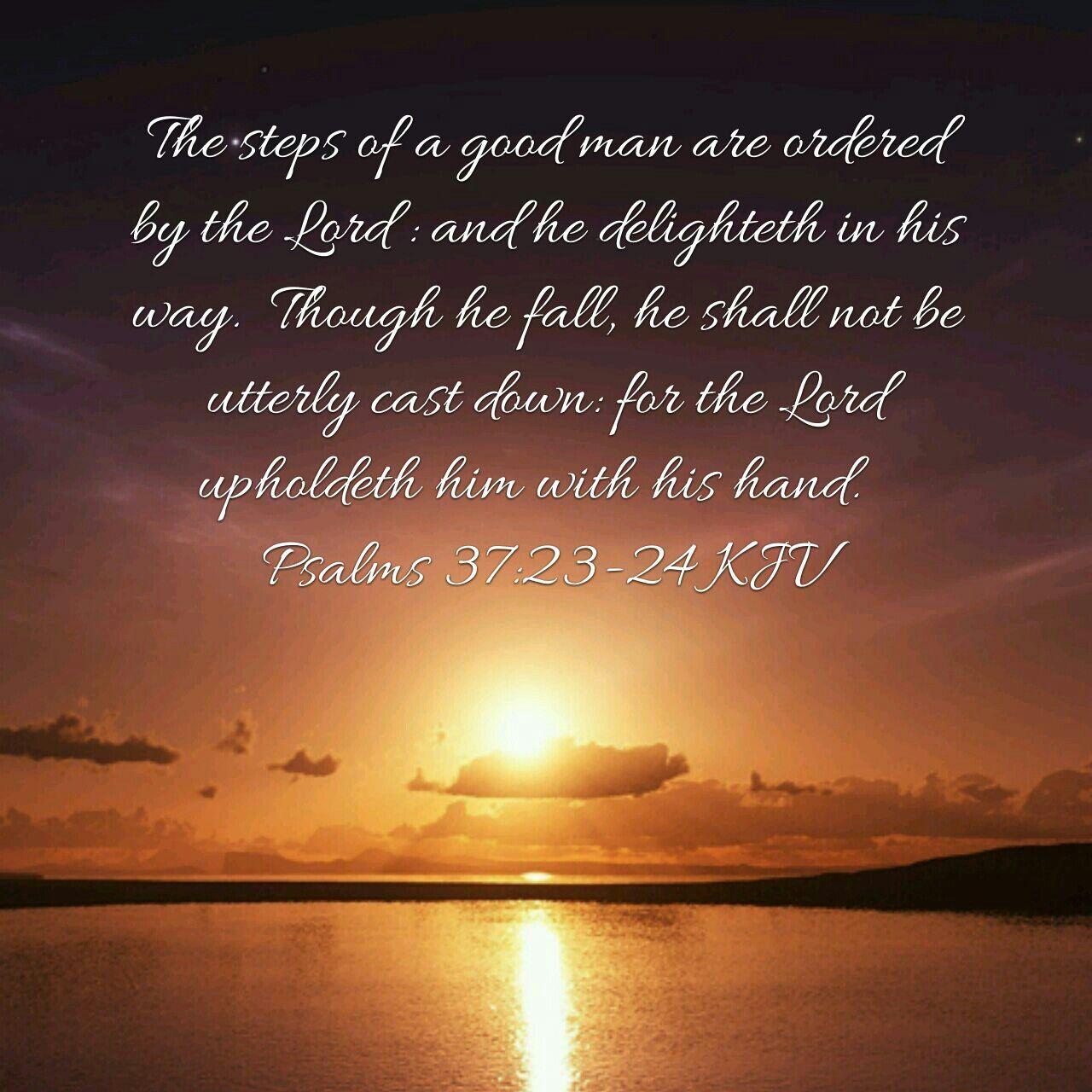 Psalm 37 23 24 Kjv With Images Kjv Psalms Bible Scriptures