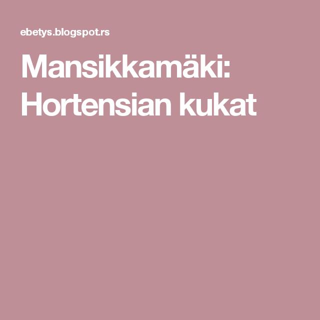 Mansikkamäki: Hortensian kukat