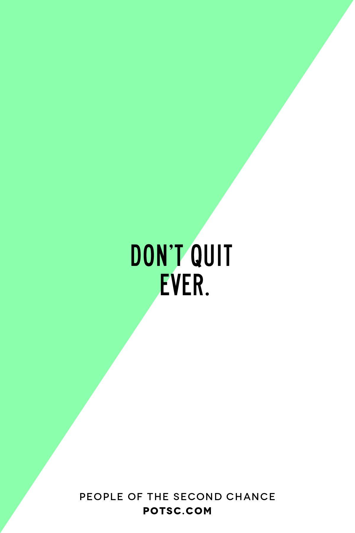 don't quit. #noquitmonday #potsc #tenacity | words | pinterest