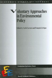 Voluntary Approaches in Environmental Policy (Economics, Energy and Environment (closed)) , 978-0792355168, Fran, Springer; 1999 edition