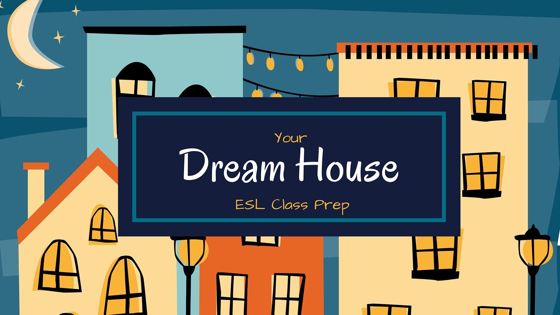 An Esl Class Prep About Your Dream House [ 1080 x 1920 Pixel ]