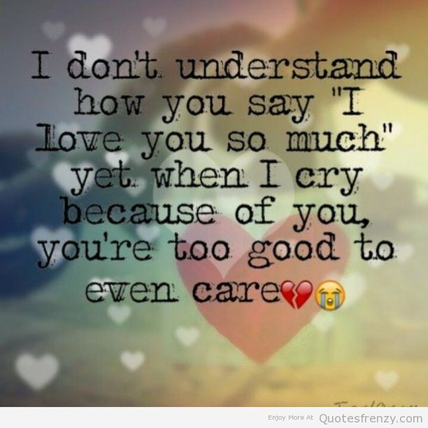 Crying Love Quotes Quotesgram Love Quotes Life Quotes Relationships Love