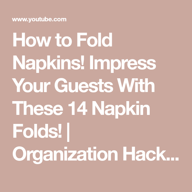 How to Fold Napkins! Impress Your Guests With These 14 Napkin Folds! | Organization Hacks by Blossom - YouTube #foldingnapkins
