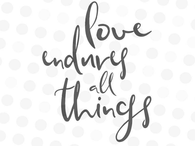 Download Love Endures All Things Svg - Bible Verse SVG - Scripture ...
