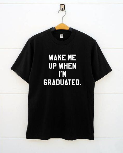 Colege Graduate T-shirt Funny College Humor Party School Tee Shirt