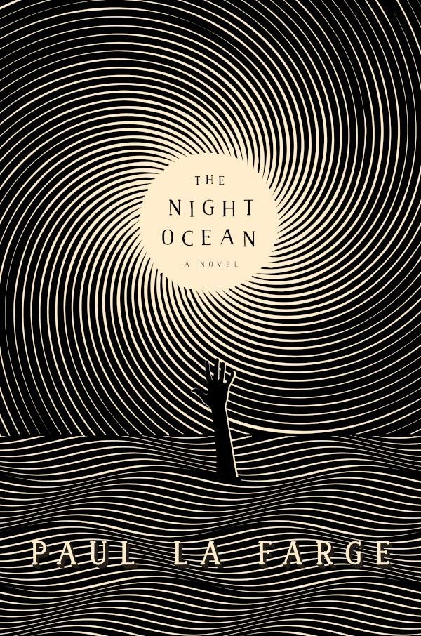 'The Night Ocean' by Paul La Farge The Night Ocean follows the lives of some extraordinary people: