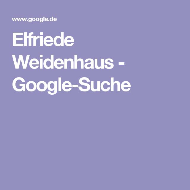 Elfriede Weidenhaus - Google-Suche