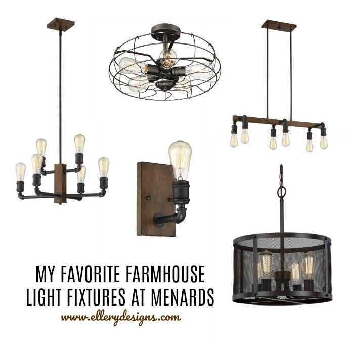 My Favorite Farmhouse Light Fixtures From Menards Lighting
