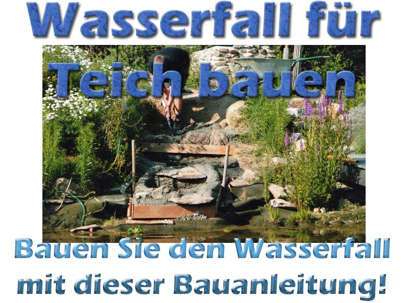 Wasserfall für Teich und Garten ohne Elemente selber bauen Mit