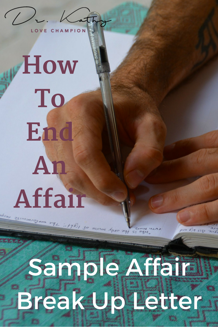 How To End An Affair Sample Break Up Letter Break Up Letters Breakup Affair