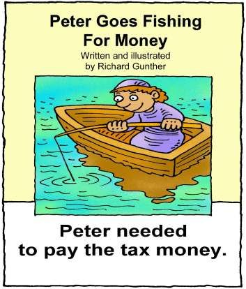 New Testament story book.  Peter goes fishing for Money.