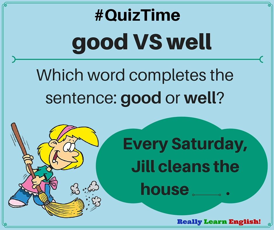 Learn the differences between good and well in English – Good Vs Well Worksheet