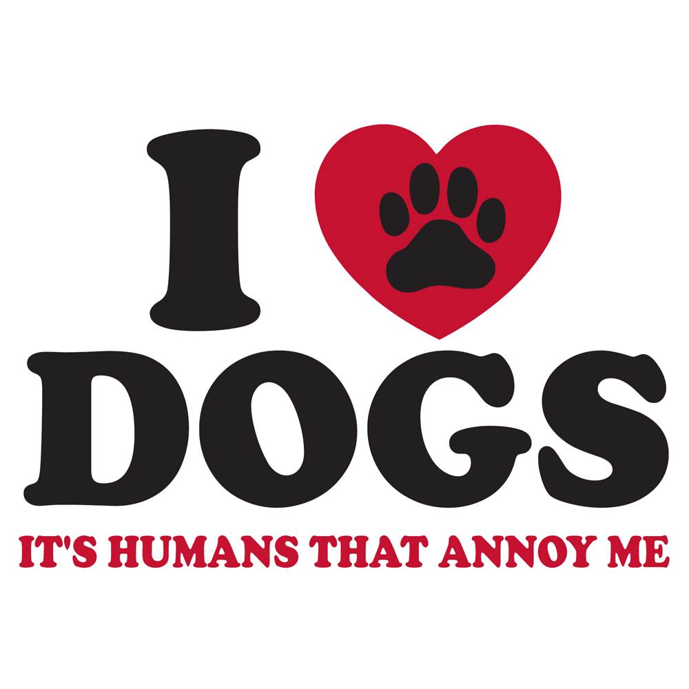 I Love My Dog Quotes The More People I Meet The More I Love My Dog  Animals