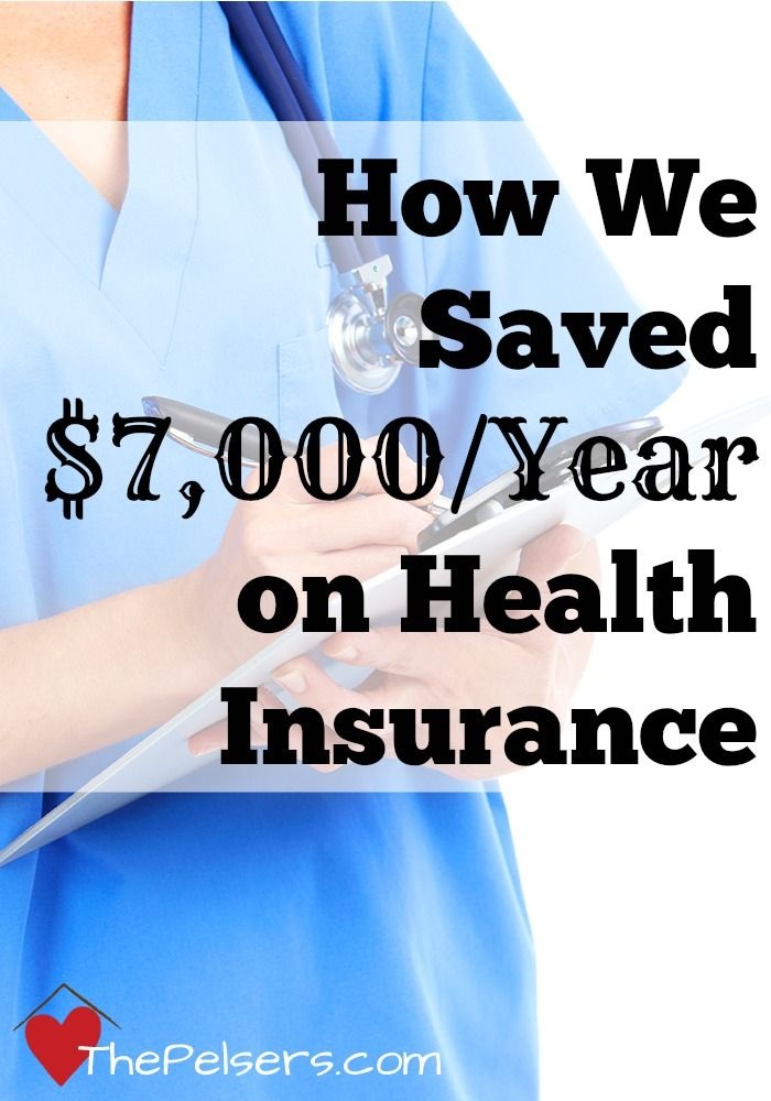 How We Saved 7 000 A Year On Health Insurance Health Insurance
