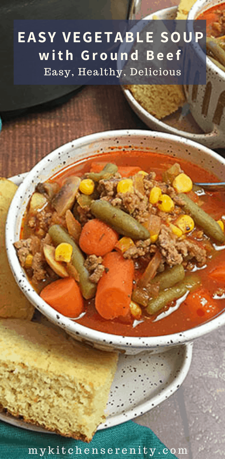 Delicious Nutritious Vegetable Soup Made With Ground Beef Carrots Green Beans Corn Mus In 2020 Easy Vegetable Soup Hamburger Vegetable Soup Vegetable Soup Recipes