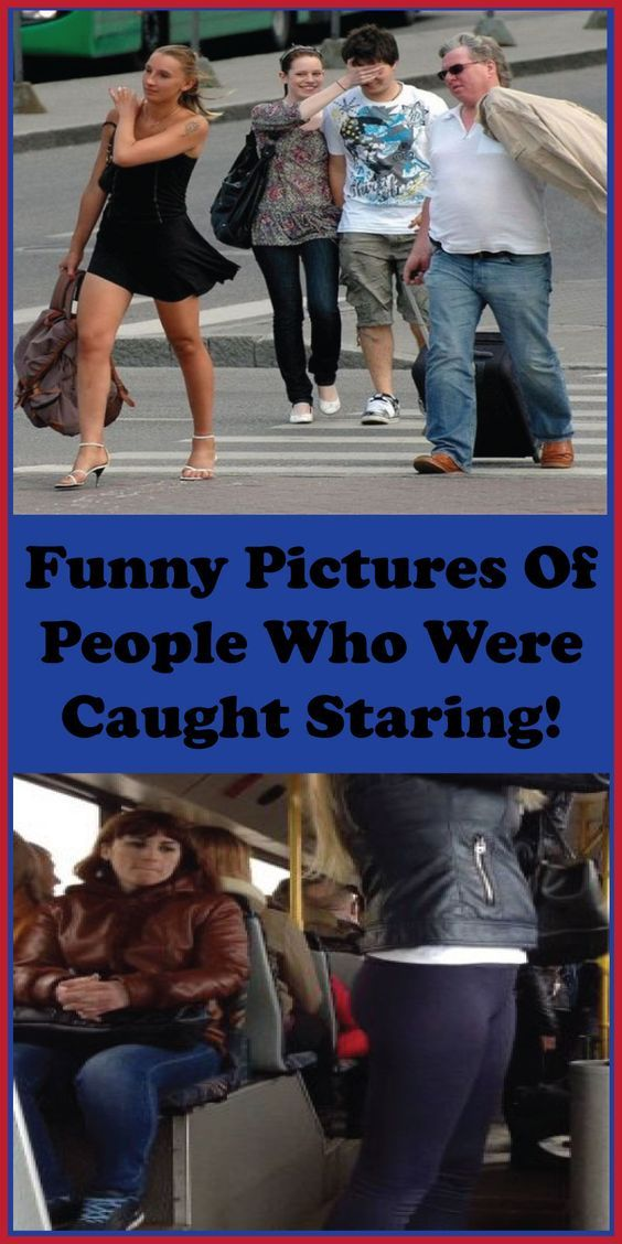 Funny Pics Of People Who Were Caught Staring Some Funny Pics Of People Who Were Caught Staring