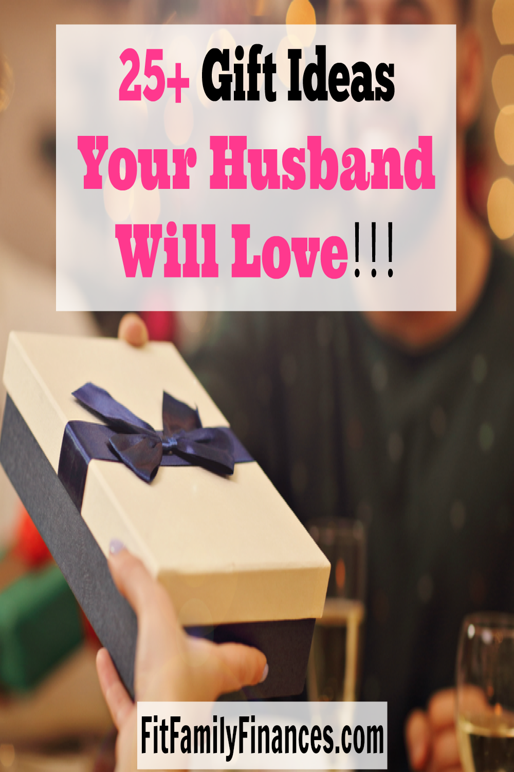 25 Awesome Gift Ideas Your Husband Will Love Fit Family Finances Birthday Present For Husband Birthday Gifts For Husband Present For Husband