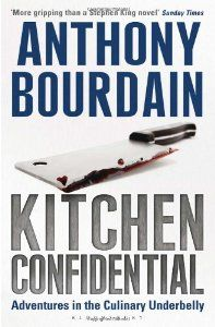 Kitchen Confidential Adventures In The Culinary Underbelly Kitchen Confidential Anthony Bourdain Reading