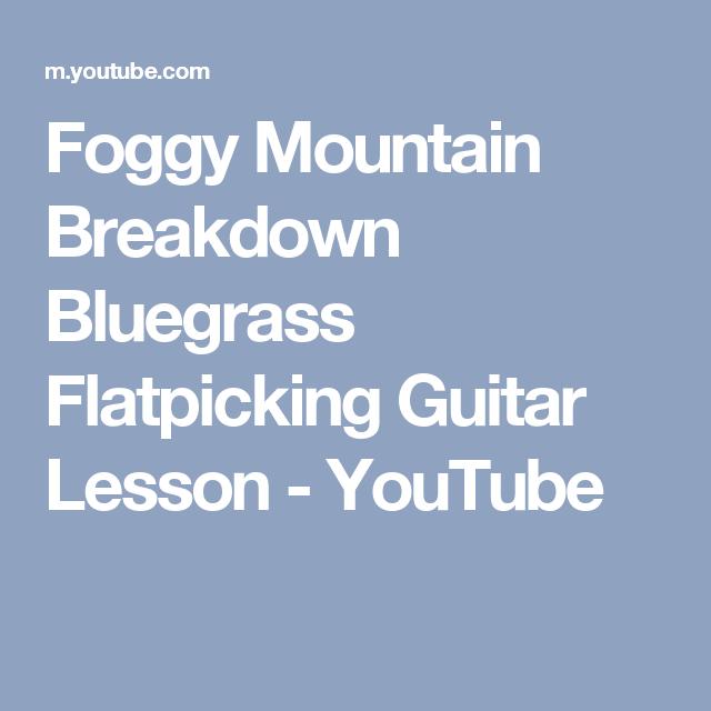 Foggy Mountain Breakdown Bluegrass Flatpicking Guitar Lesson ...
