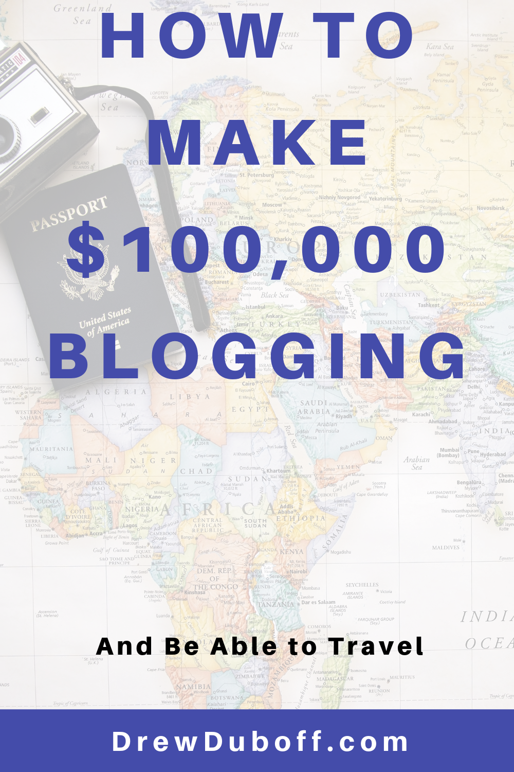 How to Make $100,000 per Month Blogging and Travel Full-Time