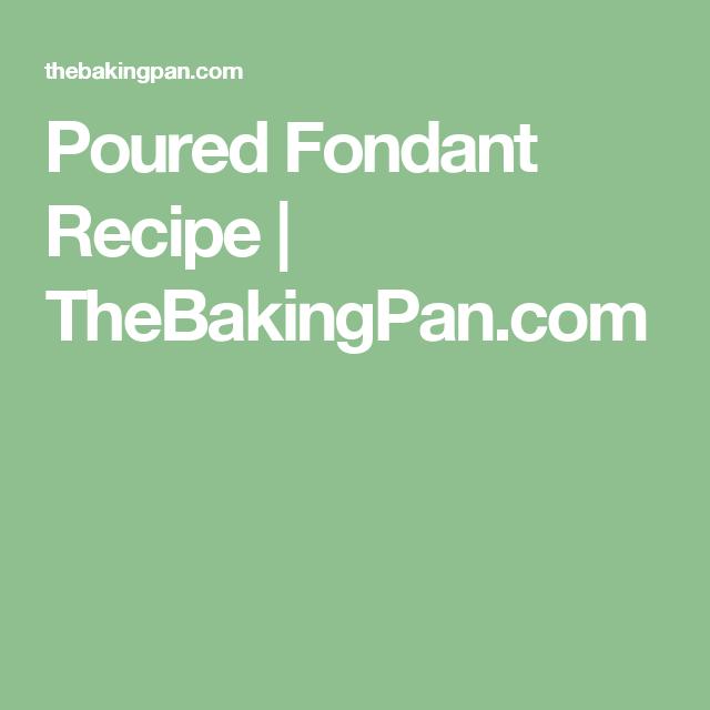 Poured Fondant Recipe | TheBakingPan.com
