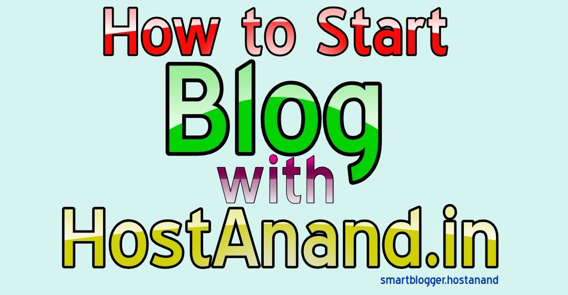 How To Start Blog With Hostanand In 2019 How To Start A Blog