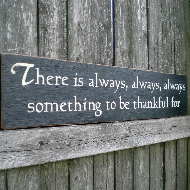 Wooden Decorative Signs Entrancing Primitive Wood Sign There's Always Something To Be Thankful For Decorating Inspiration