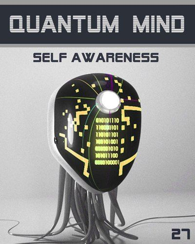 Quantum Mind Self Awareness - The Psychology of the Universe: STEP 27.  The series is for a serious student that cares about LIFE and endeavour to understand how creation functions in fact in specific details.    http://eqafe.com/p/quantum-mind-self-awareness-step-27