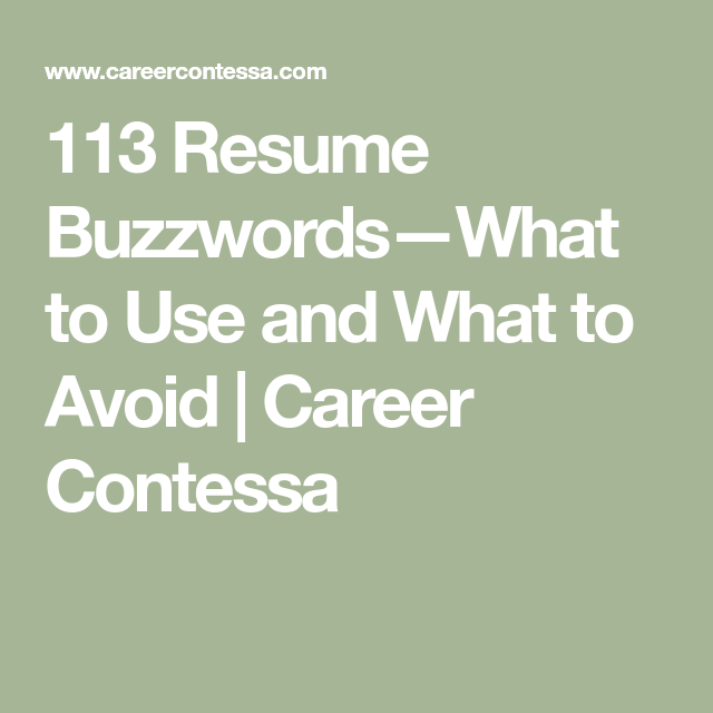 113 Resume Buzzwords—What To Use And What To Avoid