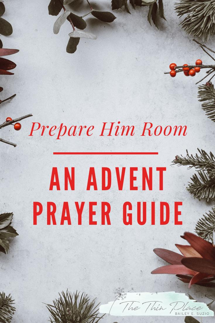 Prepare Him Room An Advent Prayer Guide Advent Prayers Prayers Christian Blog Post