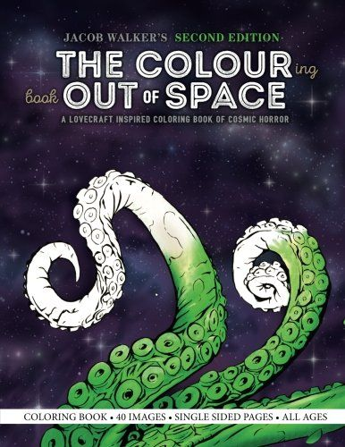 The Colouring Book Out Of Space A Lovecraft Inspired Col