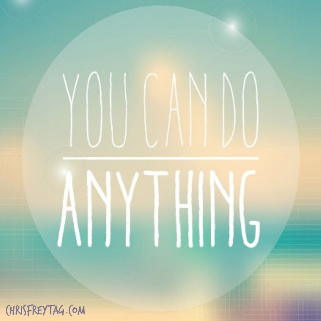 A motivational poster with the quote: You Can Do Anything.