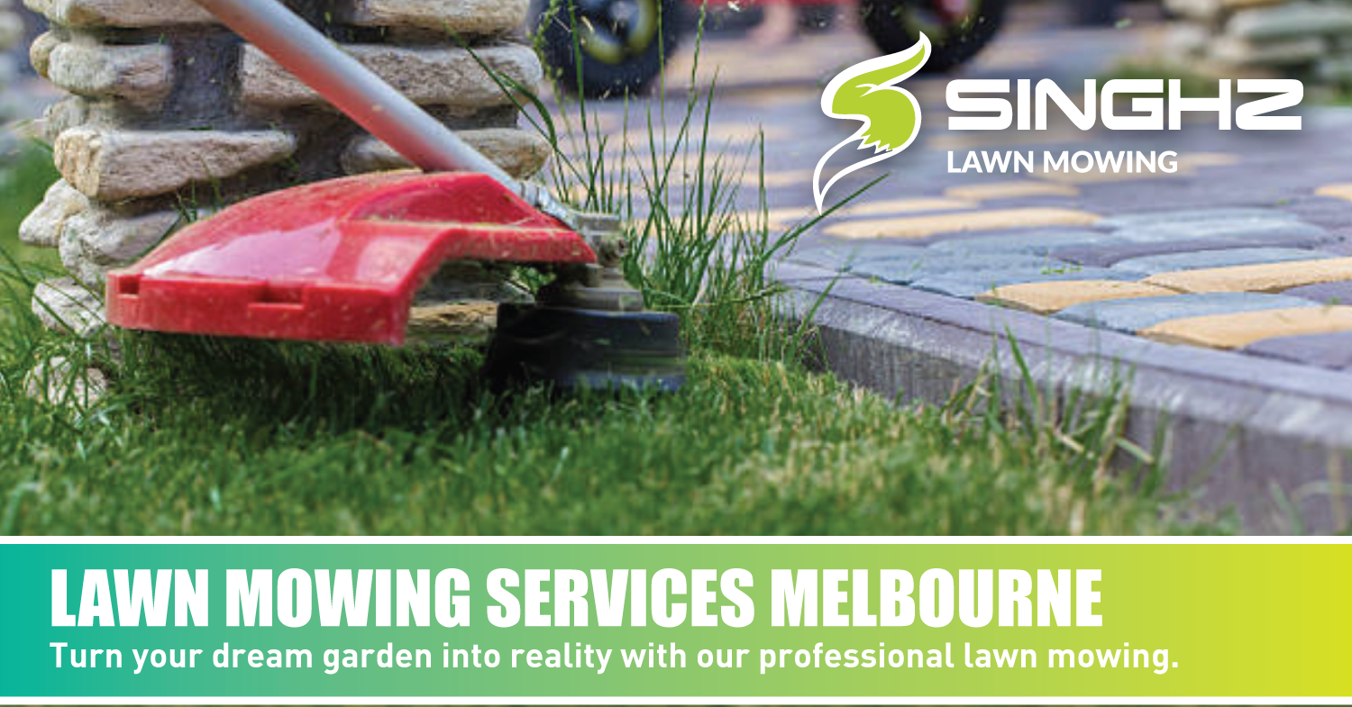 Singhz Lawn Mowing Services Melbourne Turn your dream garden into reality with our professional lawn mowing and garden maintenance services. #LawnMowing #Mowing