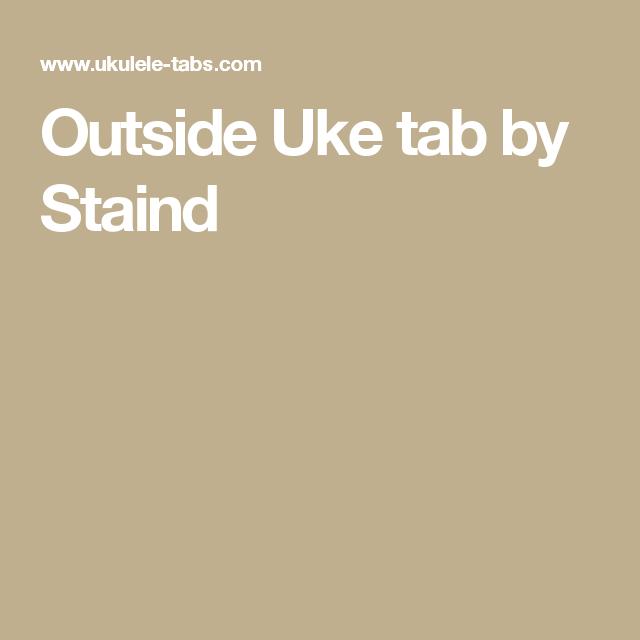 Outside Uke Tab By Staind Ukulele Chords Pinterest Tablature