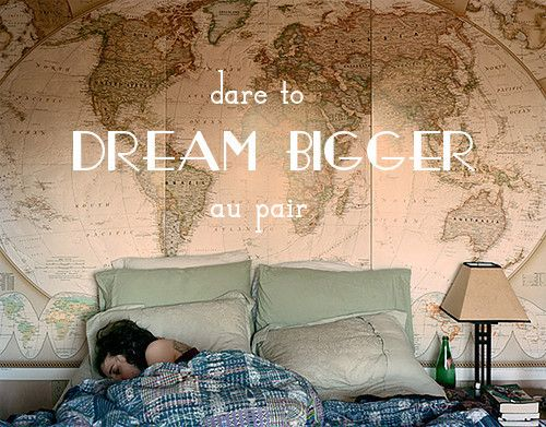 Dare to au pair dream bigger dare to au pair pinterest dream dare to au pair dream bigger map wallpaperbedroom gumiabroncs Choice Image