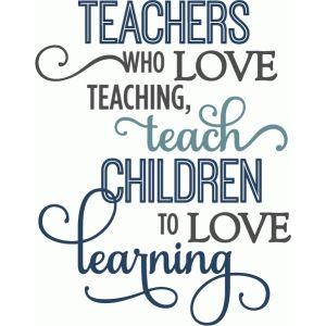 Silhouette Design Store: Teachers Teach Children Love Learning - Layered Phrase