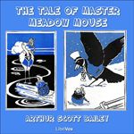 The Tale of Master Meadow Mouse by Arthur Scott Bailey audio